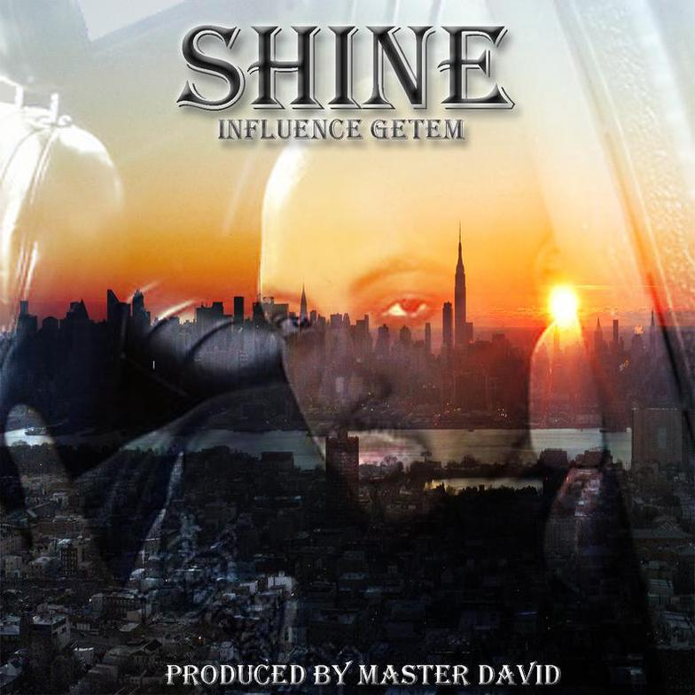 Shine by Influence Getem Available on CD Baby